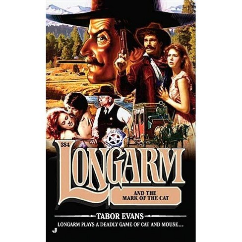 Lonagarm and the Mark of the Cat - (Longarm (Books)) by  Tabor Evans (Paperback) - image 1 of 1