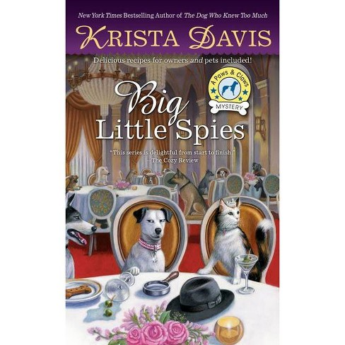 Big Little Spies - (Paws & Claws Mystery) by  Krista Davis (Paperback) - image 1 of 1