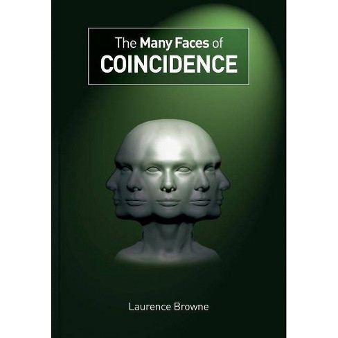 The Many Faces of Coincidence - by  Laurence Browne (Paperback) - image 1 of 1