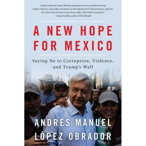 A New Hope for Mexico - by  Andres Manuel Lopez Obrador (Paperback) - image 1 of 1