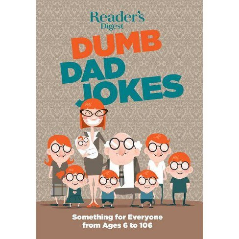 Reader's Digest Dumb Dad Jokes : Something for Everyone from 6 to 106 -  (Paperback) - image 1 of 1