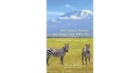 "National Parks Beyond the Nation : Global Perspectives on ""America's Best Idea"" (Hardcover) - image 1 of 1"