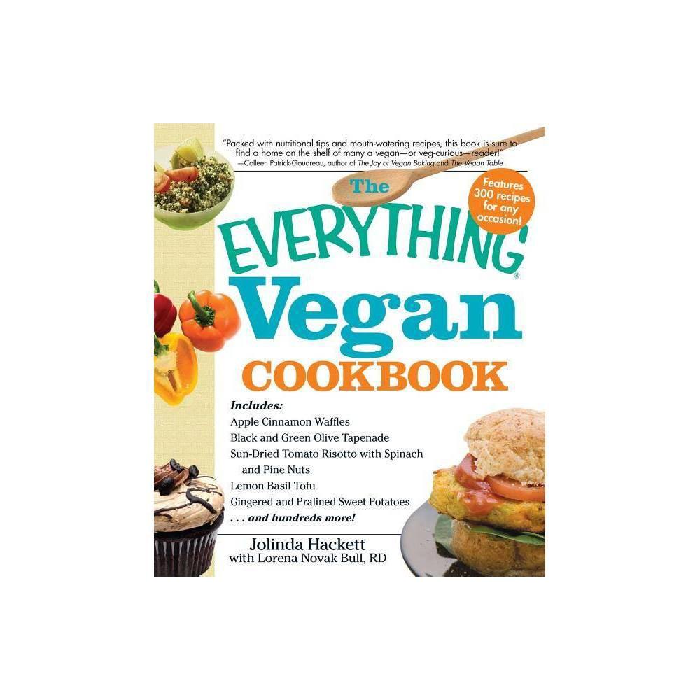 The Everything Vegan Cookbook Everything Cooking By Jolinda Hackett Lorena Novak Bull Paperback