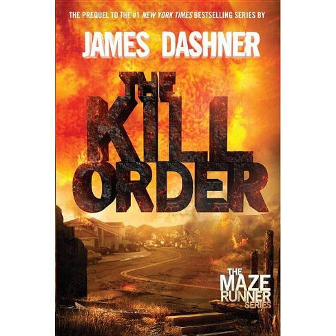The Kill Order (Maze Runner Prequel) (Hardcover) by James Dashner - image 1 of 1