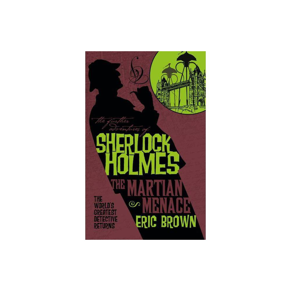 The Further Adventures Of Sherlock Holmes The Martian Menace By Eric Brown Paperback