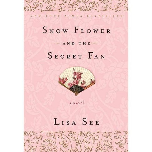 Snow Flower and the Secret Fan - by  Lisa See (Paperback) - image 1 of 1