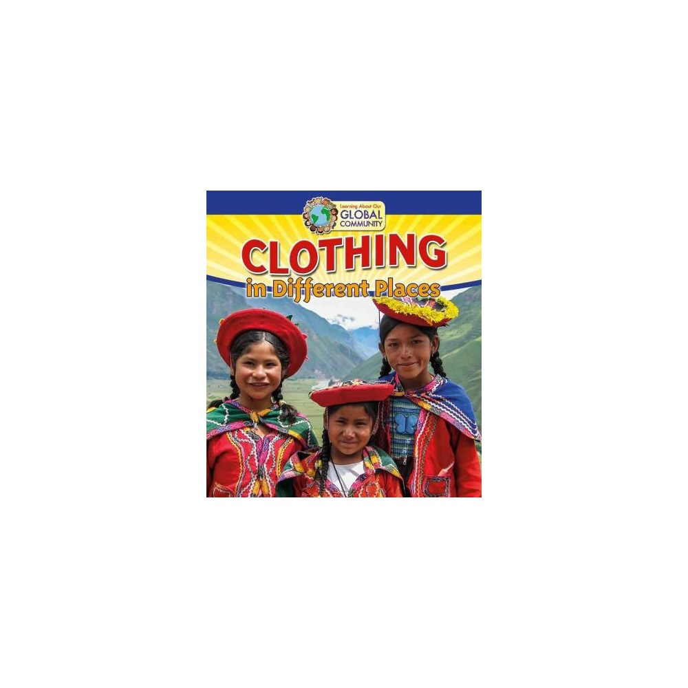 Clothing in Different Places (Paperback) (Adrianna Morganelli)
