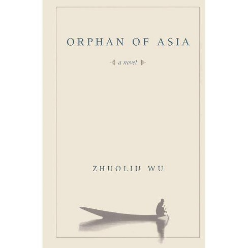 Orphan of Asia - (Modern Chinese Literature from Taiwan (Paperback)) by  Zhuoliu Wu (Paperback) - image 1 of 1