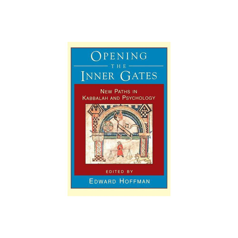 Opening The Inner Gates By Edward Hoffman Paperback