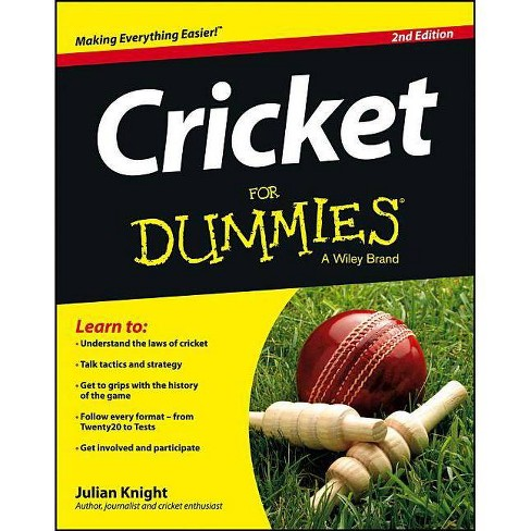 Cricket for Dummies - (For Dummies) 2 Edition by  Julian Knight (Paperback) - image 1 of 1