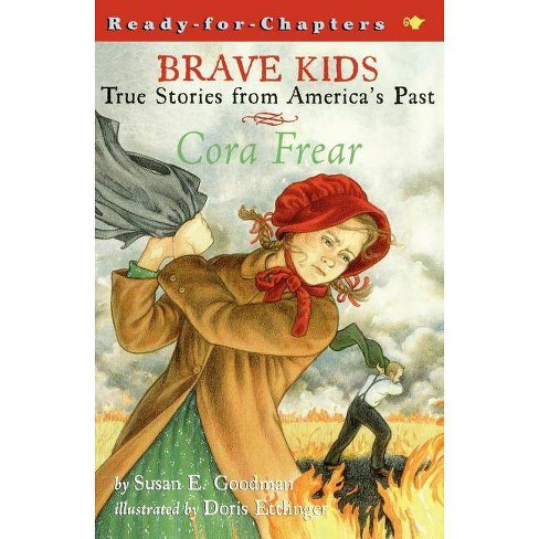 Cora Frear - (Brave Kids) by  Susan E Goodman (Paperback) - image 1 of 1