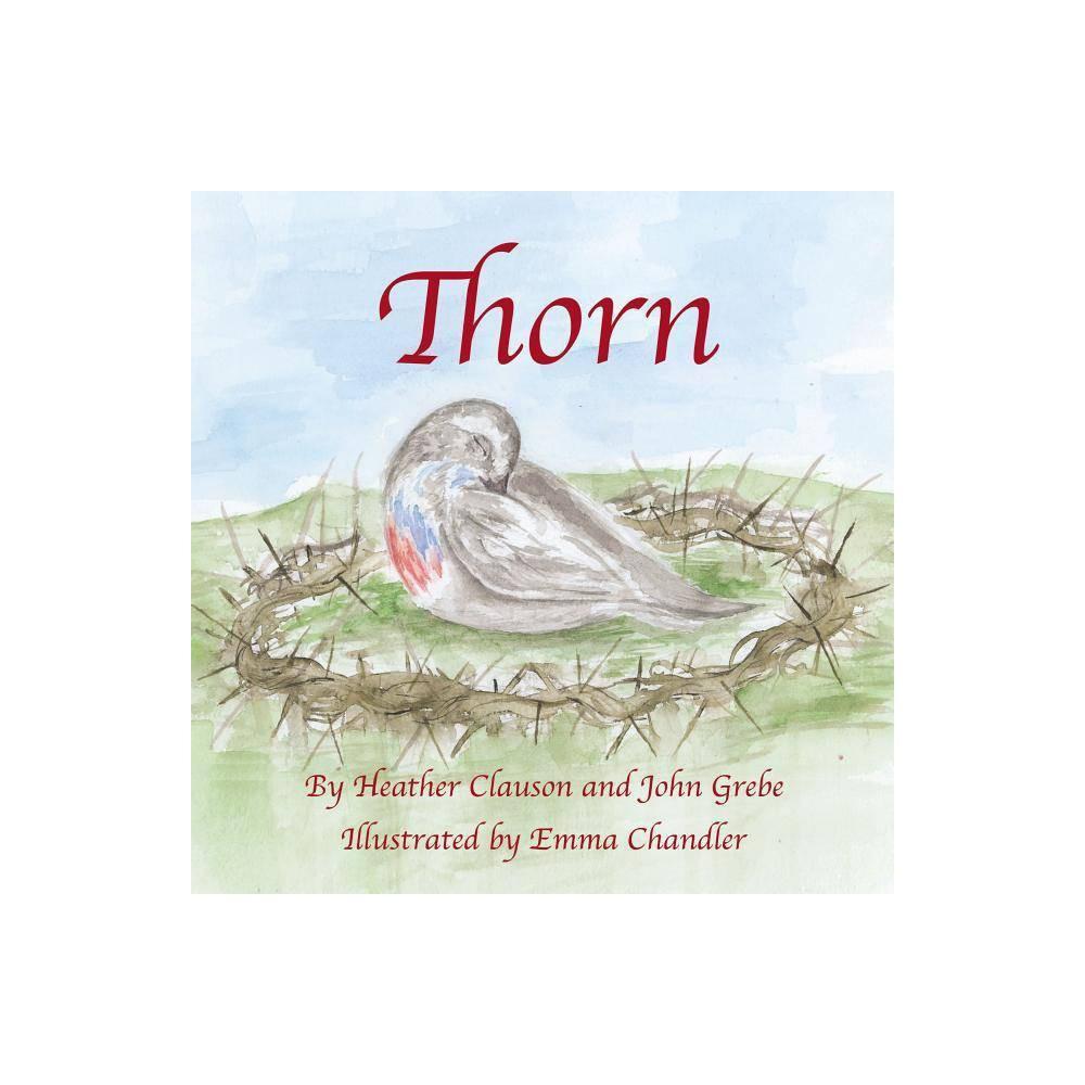 Thorn By Heather Clauson Ed D John Grebe Paperback