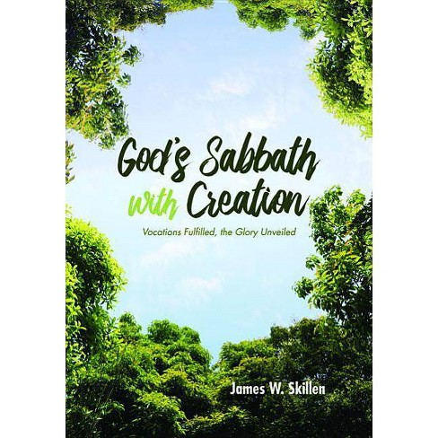 God's Sabbath with Creation - by  James W Skillen (Paperback) - image 1 of 1