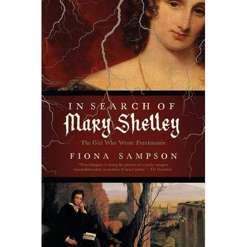 In Search of Mary Shelley - by  Fiona Sampson (Hardcover) - image 1 of 1