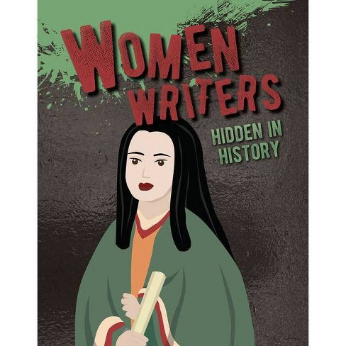 Women Writers Hidden in History - (Hidden History) by  Petrice Custance (Paperback) - image 1 of 1