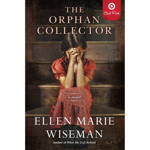 The Orphan Collector - Target Exclusive Edition by Ellen Marie Wiseman (Paperback) - image 1 of 1