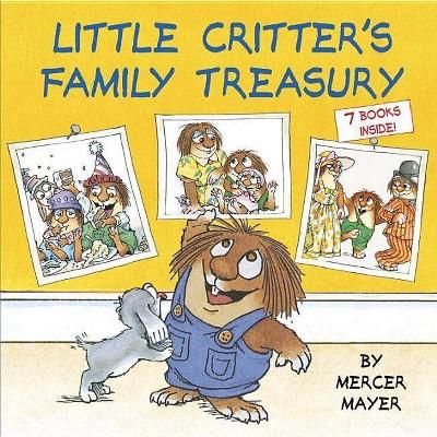 Little Critter's Family Treasury : 7 Books Inside! -  by Mercer Mayer (Hardcover)