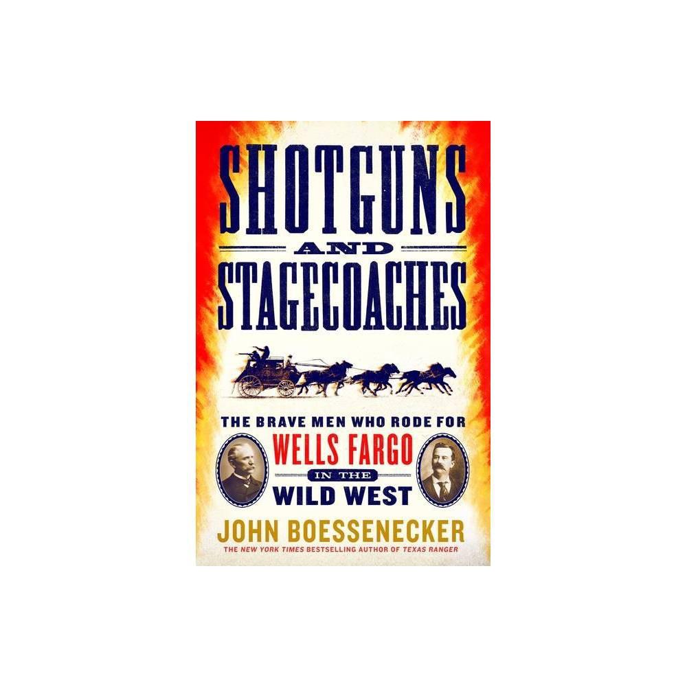 Shotguns And Stagecoaches By John Boessenecker Paperback