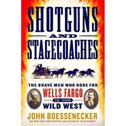 Shotguns and Stagecoaches - by John Boessenecker (Paperback)