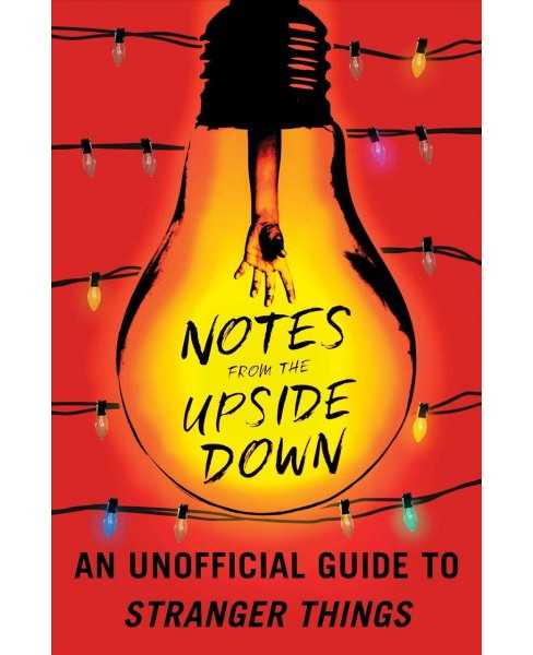 Notes from the Upside Down : An Unofficial Guide to Stranger Things -  by Guy Adams (Paperback) - image 1 of 1