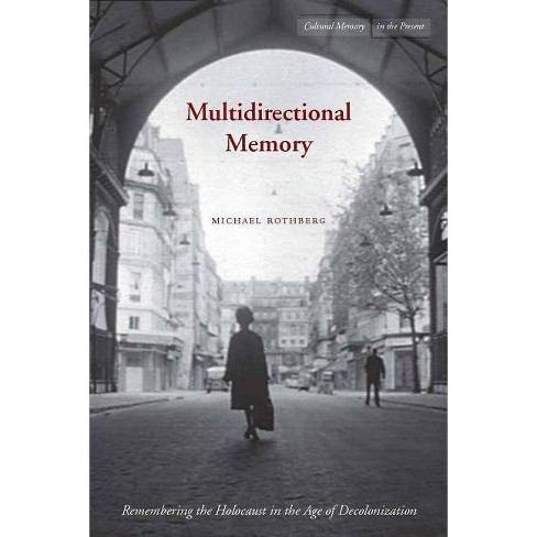 Multidirectional Memory - (Cultural Memory in the Present) by  Michael Rothberg (Paperback) - image 1 of 1