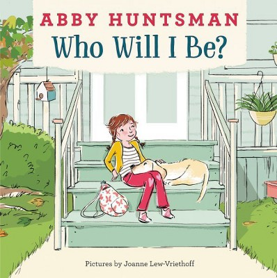 Who Will I Be by Abby Huntsman (Hardcover)