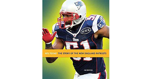 The Story of the New England Patriots ( NFL Today) (Paperback) - image 1 of 1