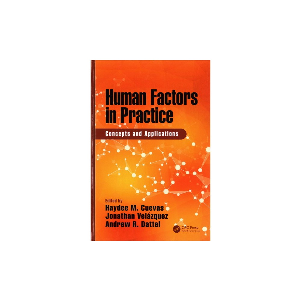 Human Factors in Practice : Concepts and Applications - (Hardcover)