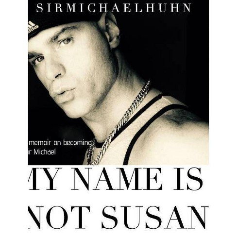 My Name is Not Susan - by  Sir Michael Huhn (Hardcover) - image 1 of 1