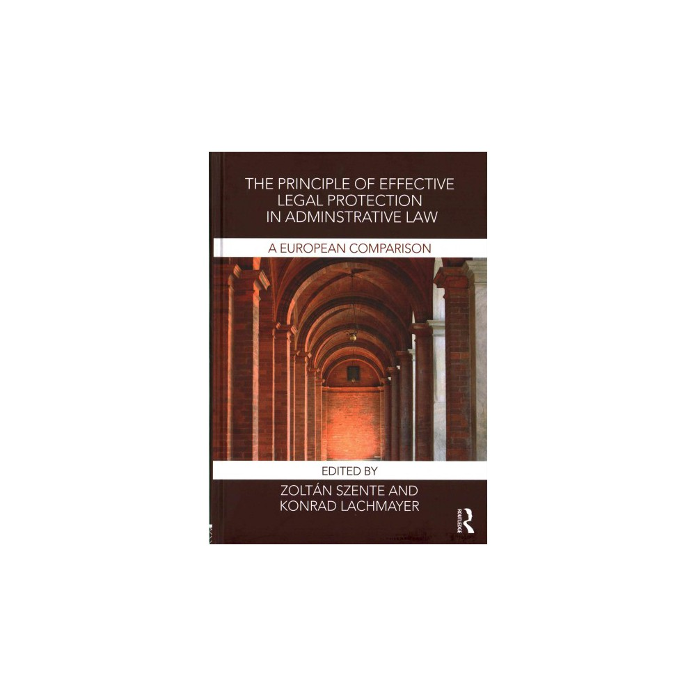 Principle of Effective Legal Protection in Administrative Law : A European Perspective (Hardcover)