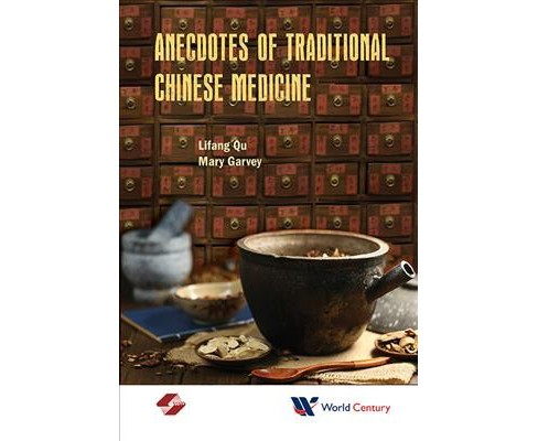 Anecdotes of Traditional Chinese Medicine -  by Lifang Qu (Paperback) - image 1 of 1