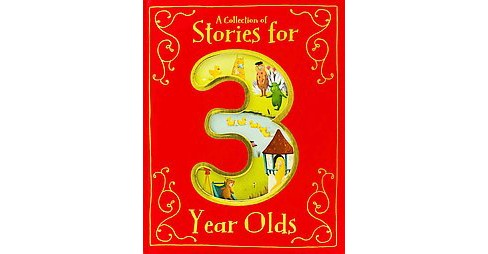 Collection of Stories for 3 Year Olds (Hardcover) - image 1 of 1