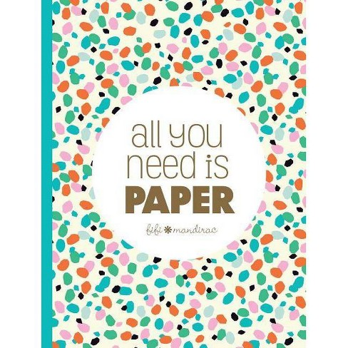 All You Need Is Paper - by  Fifi Mandirac (Paperback) - image 1 of 1