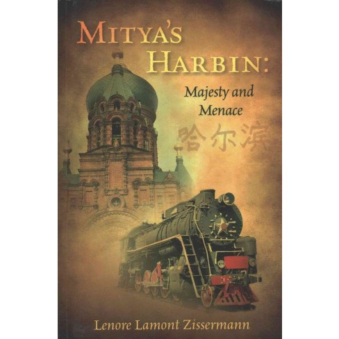 Mityas Harbin Majesty And Menace A Story Of The City Of Harbin