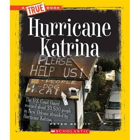Hurricane Katrina - (True Books: American History (Paperback)) by  Peter Benoit (Paperback) - image 1 of 1