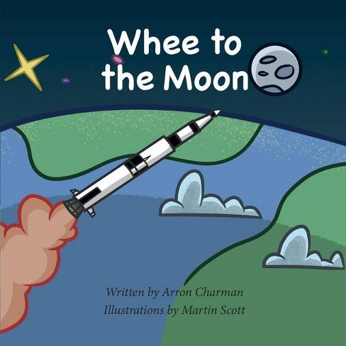 Whee To The Moon - by  Arron Charman (Paperback) - image 1 of 1