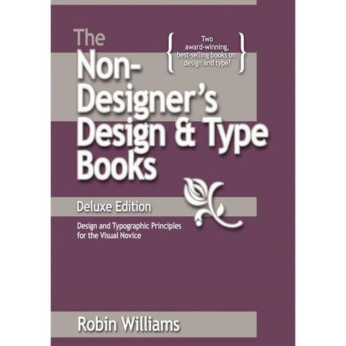 The Non-Designer's Design and Type Books, Deluxe Edition - by  Robin Williams (Paperback) - image 1 of 1