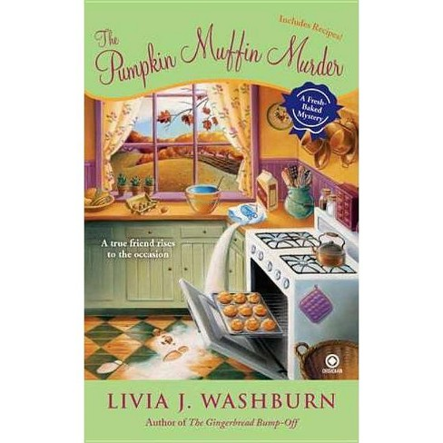 The Pumpkin Muffin Murder - (Fresh-Baked Mysteries) by  Livia J Washburn (Paperback) - image 1 of 1