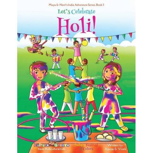 Let's Celebrate Holi! (Maya & Neel's India Adventure Series, Book 3) - (Paperback) - image 1 of 1