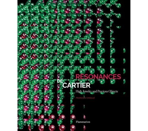 Resonances de Cartier : High Jewelry and Precious Objects -  by Francois Chaille (Hardcover) - image 1 of 1