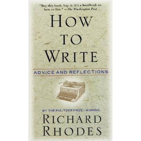 How to Write - by  Richard Rhodes (Paperback) - image 1 of 1