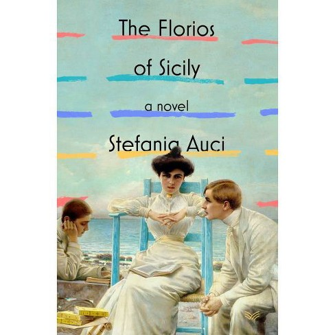 The Florios of Sicily - by  Stefania Auci (Hardcover) - image 1 of 1