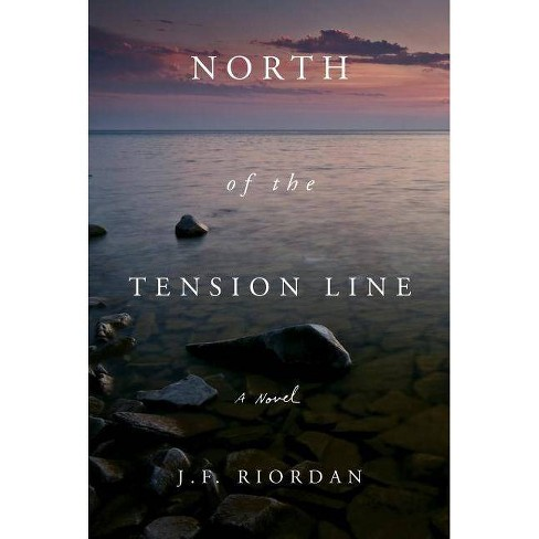 North of the Tension Line - by  J F Riordan (Hardcover) - image 1 of 1