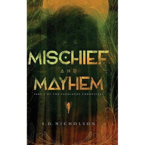 Mischief and Mayhem - by  S D Nicholson (Hardcover) - image 1 of 1