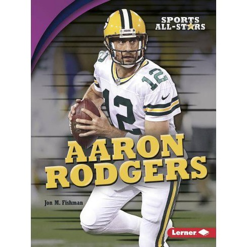 Aaron Rodgers - (Sports All-Stars (Lerner (Tm) Sports)) by  Jon M Fishman (Paperback) - image 1 of 1
