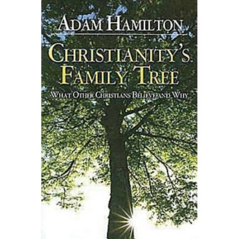 Christianity's Family Tree Participant's Guide - by  Adam Hamilton (Paperback) - image 1 of 1