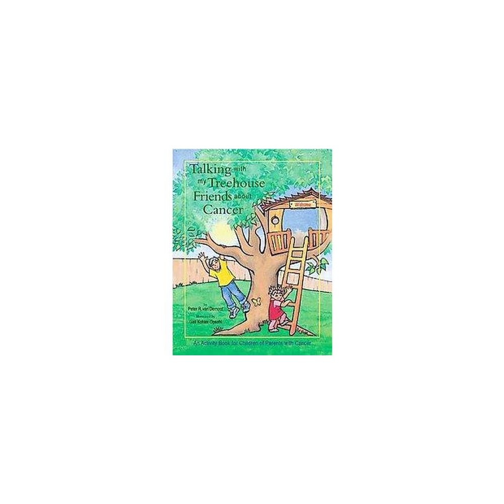 Talking With My Treehouse Friends About Cancer (Paperback) (Peter R. Van Dernoot)