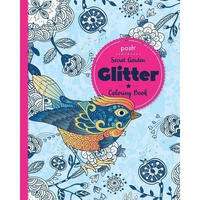 Posh Glitter Coloring Book Secret Garden - By Andrews McMeel Publishing  (Paperback) : Target