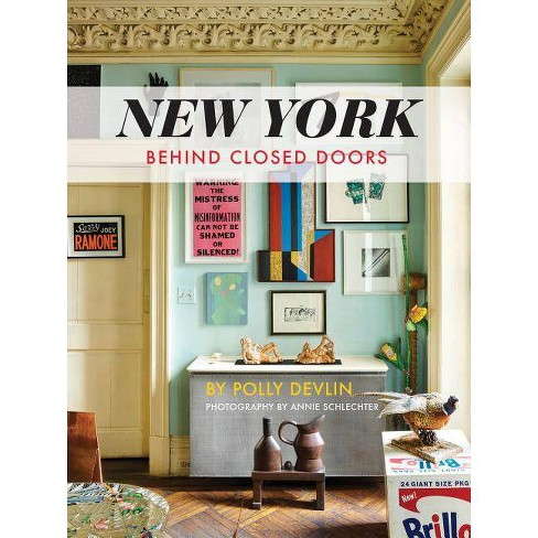 New York Behind Closed Doors - by  Polly Devlin (Hardcover) - image 1 of 1