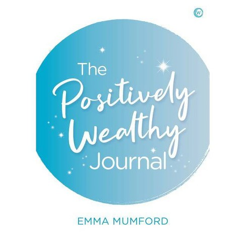 The Positively Wealthy Journal - by  Emma Mumford (Spiral Bound) - image 1 of 1